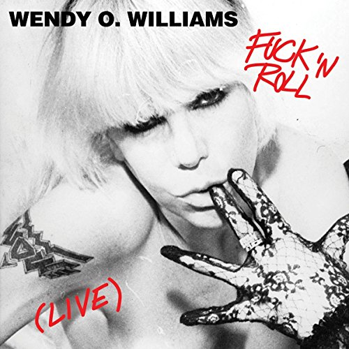 Wendy O. Williams - Fuck 'N Roll (Live)