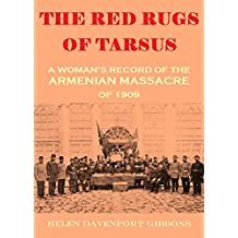 The Red Rugs of Tarsus: A Woman's Record of the Armenian Massacre of 1909