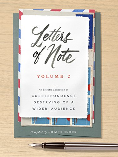 - Letters of Note: Volume 2: An Eclectic Collection of Correspondence Deserving of a Wider Audience