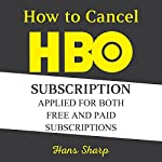 How to Cancel HBO Subscription Applied for Both Free and Paid Subscriptions | Hans Sharp