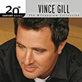 The Best Of Vince Gill 20th Century Masters The Millennium Collection