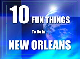 Ten fun things to do in new orleans english edition for Things to do today in new orleans
