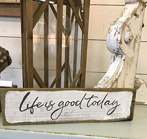 Life Is Good Today Hand Painted Wood Sign