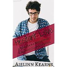 Hesitant Love: A Teacher & A Single Mom Romantic Comedy Novella