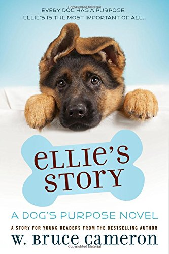 Ellies Story A Dogs Purpose Novel