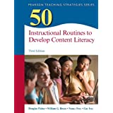 50 Instructional Routines to Develop Content Literacy (Teaching Strategies Series)