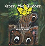 Hebee, the Quibber, Patricia D. Pottorf, 1618973509