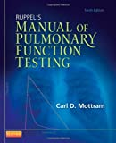 Ruppel's Manual of Pulmonary Function Testing, 10e (Manual of Pulmonary Function Testing (Ruppel)) 10th Edition