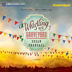 Whistling Past the Graveyard Audiobook