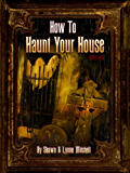 How To Haunt Your House