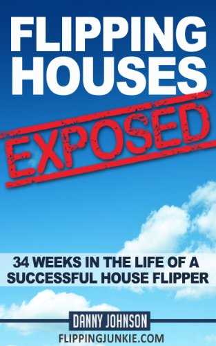 flipping-houses-exposed-34-weeks-in-the-life-of-a-successful-house-flipper