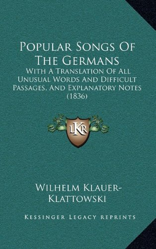 Popular Songs Of The Germans: With A Translation Of All Unusual Words And Difficult Passages, And Explanatory Notes (1836) pdf epub