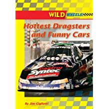 Hottest Dragsters and Funny Cars (Wild Wheels!)