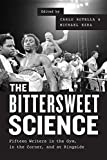 """Carlo Rotella and Michael Ezra, eds. """"The Bittersweet Science: Fifteen Writers in the Gym, in the Corner, and at Ringside"""" (U. Chicago, 2017)"""