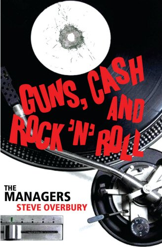 Guns, Cash And Rock 'n' Roll: The Managers