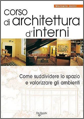 Corsi Di Architettura D Interni.Corso Di Architettura D Interni 9788841211977 Amazon Com Books