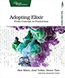 Adopting Elixir: From Concept to Production