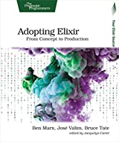 Adopting Elixir: From Concept to Production Front Cover