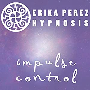Controla tus Impulsos Hipnosis [Control Your Impulses Hypnosis] Speech