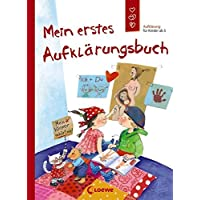 Mein erstes Aufklärungsbuch: Aufklärung für Kinder ab 5