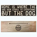 Home is Where the Dog Hair Sticks to Everything but the Dog - Handmade Wood Block Sign with Quote for Pet Owners