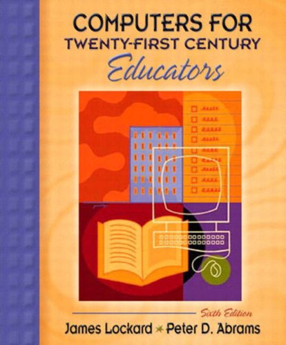 Computers for Twenty-First Century Educators (6th Edition)