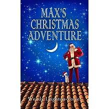 Max's Christmas Adventure (Max's Adventures Book 2)