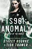 TS901: Anomaly: Rise of the Rebels (TS901 Chronicles) (Volume 1)