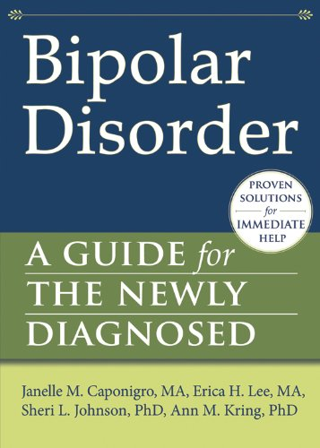 Bipolar Disorder: A Guide for the Newly Diagnosed (The New Harbinger Guides for the Newly Diagnosed Series)