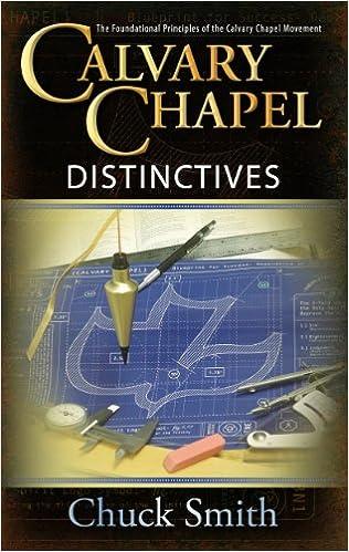 Kostenlose E-Books zum Download Calvary Chapel Distinctives by Chuck Smith PDF