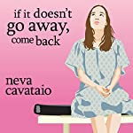 If It Doesn't Go Away, Come Back | Neva Cavataio