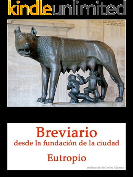 Breviario desde la fundación de la ciudad eBook: Eutropio, Flavio, Álvarez, Javier: Amazon.es: Tienda Kindle