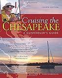 Cruising the Chesapeake: A Gunkholers Guide, 4th Edition