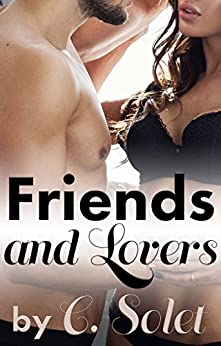 Friends and Lovers (English Edition) de [Solet, C.]