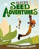 Sadie's Seed Adventures, Tina Dybvik, 1479519375