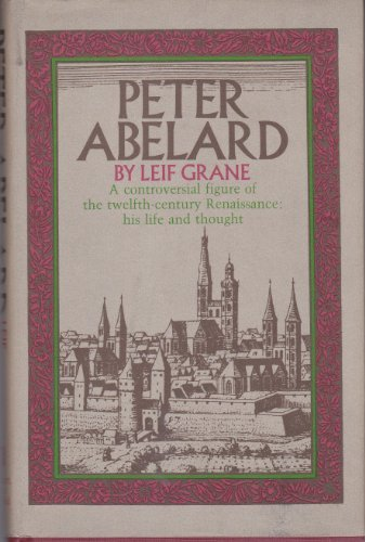 Peter Abelard; philosophy and Christianity in the Middle Ages