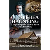 Althea Haunting: A Legal Suspense-Thriller Based on a True Story