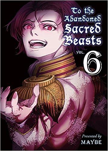 Amazon com: To the Abandoned Sacred Beasts, 6 (9781947194052