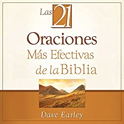 Las 21 Oraciones Más Efectivas de la Biblia [The 21 Most Effective Prayers of the Bible]