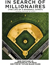 In Search of Millionaires (The Life of a Baseball Gypsy): The Accounts of Bob Fontaine Jr.