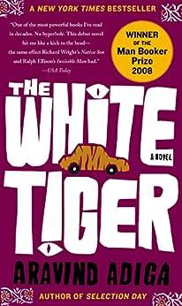 The White Tiger: A Novel by [Adiga, Aravind]