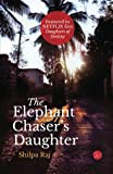The Elephant Chaser's Daughter