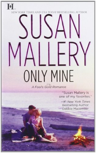 Only Mine - Book #4 of the Fool's Gold