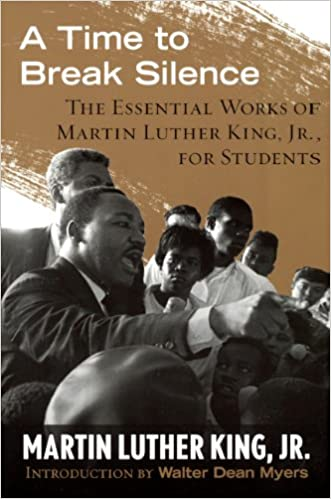 Amazon a time to break silence the essential works of martin amazon a time to break silence the essential works of martin luther king jr for students turtleback school library binding edition the king fandeluxe Image collections