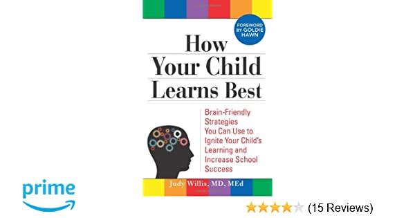 How Your Child Learns Best: Brain-Friendly Strategies You ...