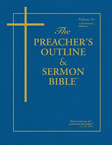 The Preacher's Outline & Sermon Bible: Thessalonians - Philemon (Preacher's Outline & Sermon Bible-KJV) by LEADERSHIP MINISTRIES WOR