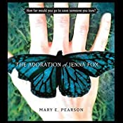 The Adoration of Jenna Fox | Mary E. Pearson