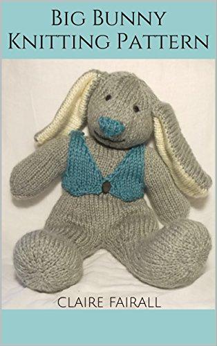 Big Bunny Knitting Pattern