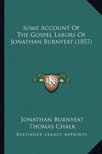 Some Account Of The Gospel Labors Of Jonathan Burnyeat (1857) - Gospel Chalk