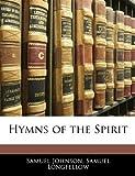 Hymns of the Spirit, Samuel Johnson and Samuel Longfellow, 1141963604